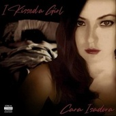I Kissed a Girl (feat. Milt Gore) by Cara Isadora