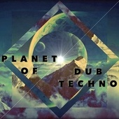 Planet of Dub Techno von Various Artists