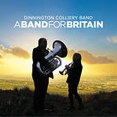 A Band For Britain by Dinnington Colliery Band