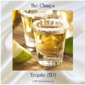 Tequila! (EP) (All Tracks Remastered) by The Champs