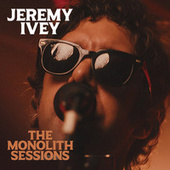 The Monolith Sessions by Jeremy Ivey