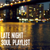 Late Night Soul Playlist von Various Artists