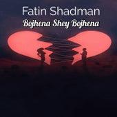 Bojhena Shey Bojhena de Fatin Shadman