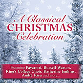 A Classical Christmas Celebration by Various Artists