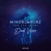 The 5th Level (Dual Vision Remix) de Mindbenderz
