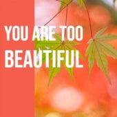 You Are Too Beautiful de Various Artists