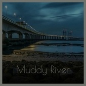 Muddy River by Various Artists