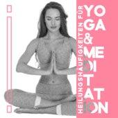 Heilungshäufigkeiten für Yoga & Meditation by Verschiedene Interpreten