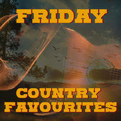 Friday Country Favourites by Various Artists
