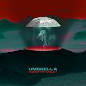 Umbrella by Nurettin Colak