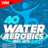 40 Water Aerobics Best Hits 2021 For Fitness & Workout (Unmixed Compilation for Fitness & Workout 128 Bpm / 32 Count) de Workout Music Tv