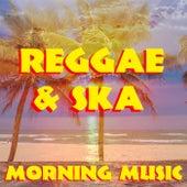 Reggae & Ska Morning Music by Various Artists