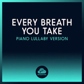 Every Breath You Take (Piano Lullaby Version) de Sleepyheadz