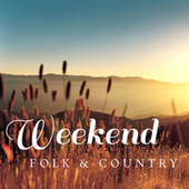 Weekend Folk & Country by Various Artists
