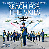 Reach For The Skies von The Central Band Of The Royal Air Force
