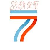Seven On It! by Kph