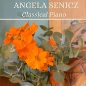 Classical Piano by Angela Senicz