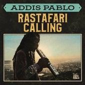 Rastafari Calling by Addis Pablo