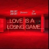 Love is A Losing Game by JayVlone