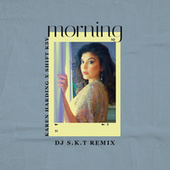 Morning (DJ S.K.T Remix) by Karen Harding