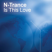 Is This Love by N-Trance