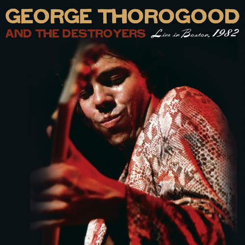 Live In Boston by George Thorogood