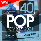 40 Best Pop Remixes 2021 For Running (Unmixed Compilation for Fitness & Workout 128 Bpm / 32 Count) de Workout Music Tv