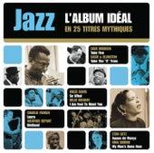 Jazz L'Album Idéal En 25 Titres Mythiques de Various Artists