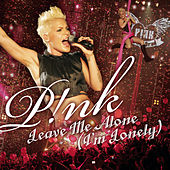 Dear Mr. President / Leave Me Alone (I'm Lonely) von Pink