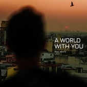 A World with You (Live) de Mike Mentz