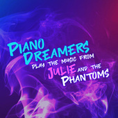 Piano Dreamers Play the Music from Julie and The Phantoms (Instrumental) de Piano Dreamers