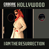 Hollywood/I Am The Resurrection by Codeine Velvet Club