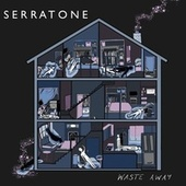 Waste Away di Serratone