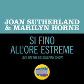 Norma: Si Fino All'Ore Estreme (Live On The Ed Sullivan Show, March 8, 1970) by Joan Sutherland