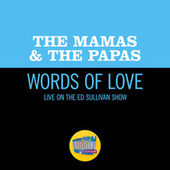 Words Of Love (Live On The Ed Sullivan Show, December 11, 1966) de The Mamas & The Papas