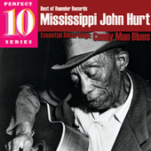 Candy Man Blues: Essential Recordings by Mississippi John Hurt