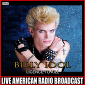 Licence To Kill (Live) von Billy Idol