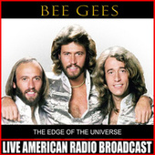 The Edge Of The Universe (Live) de Bee Gees