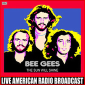 The Sun Will Shine (Live) by Bee Gees