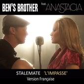 Stalemate - 'l'impasse' von Ben's Brother