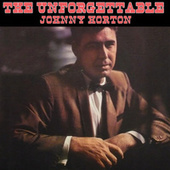 The Unforgettable by Johnny Horton