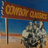 Cowboy Classics by The Sons of the Pioneers