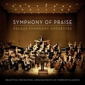 Symphony Of Praise de Prague Symphony Orchestra