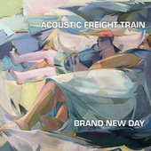 Brand New Day by Acoustic Freight Train
