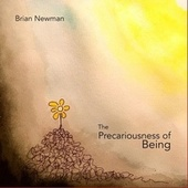 The Precariousness of Being by Brian Newman