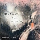 Promised For Saturday (Remastered) by Carmen Rizzo