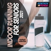 Indoor Running For Seniors 2021 Workout Collection by Heartclub, D'mixmasters, Plaza People, Lita Brown, Blue Minds, F 50's, Spencer, Lawrence, Indeep, Dj Space'c, Kangaroo