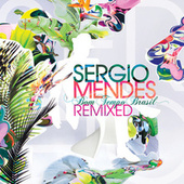 Bom Tempo Brasil - Remixed by Sergio Mendes