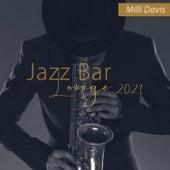 Jazz Bar Lounge 2021 van Milli Davis