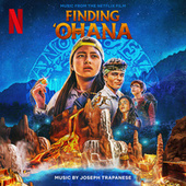 Finding 'Ohana (Music from the Netflix Film) by Joseph Trapanese